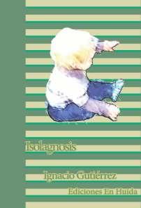"""Portada del poemario """"Isolagnosis""""  de Ignacio Gutierrez"""